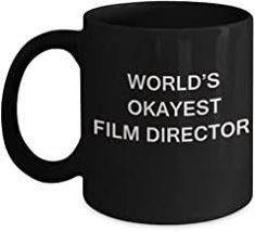 Funny Mug, Gifts For Directors - World's Okayest Film Director - Porcelain Black Funny Coffee Mug Romantic Gifts For Husband, Best Gift For Wife, Valentine Gift For Wife, Christmas Gifts For Wife, Toddler Gifts, Kids Gifts, Gifts For Dad, Anniversary Gifts For Husband, Birthday Gifts For Girlfriend