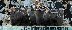 Papo+de+Noob+-#015+-Tributo+nos+Games