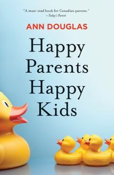"""Read """"Happy Parents Happy Kids"""" by Ann Douglas available from Rakuten Kobo. Parenting without anxiety, guilt, or feeling overwhelmed Happy Parents Happy Kids is the ultimate no-guilt guide to boos. Happy Parents, Happy Kids, Free Kids Books, Relationship Books, Todays Parent, This Is A Book, Hopes And Dreams, Parenting Books, Feeling Overwhelmed"""