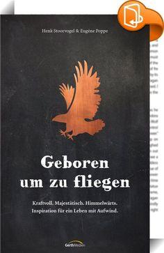 Geboren um zu fliegen    ::  Leben, wozu Gott uns bestimmt hat. Kraftvoll. Majestätisch. Himmelwärts. Danach sehnen sich viele Christen. Doch allzu oft verlieren wir uns in Sorgen, Verpflichtungen und alltäglichen Belanglosigkeiten. Dabei sind wir dazu bestimmt, das Leben eines Adlers zu führen - ein Bild, das in der Bibel immer wieder gezeichnet wird. Mit machtvollen Schwingen himmelwärts zu leben, darum geht es. Die niederländischen Pastoren Henk Stoorvogel und Eugène Poppe helfen da...