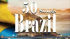 Brazil - 50 Songs | Bossa Nova, Samba, Latin Jazz, Música popular brasil...