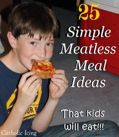 "Looking for ""normal"" meatless meal ideas this Lent? Check out this family-friendly list!"