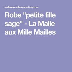 """Robe """"petite fille sage"""" - La Malle aux Mille Mailles"""