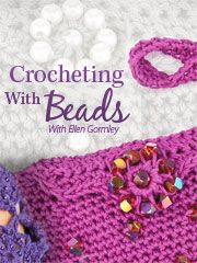 """After you have taken my """"Learn to Crochet"""" class, learn """"Crocheting with Beads"""". You can do it!"""