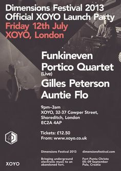 Dimensions Festival | XOYO | London | https://beatguide.me/london/event/xoyo-dimensions-festival-launch-kyle-hall-x-funkineven-x-portico-quartet-20130712