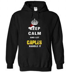 Keep Calm And Let CAPLES Handle It - #blusas shirt #boyfriend shirt. SATISFACTION GUARANTEED => https://www.sunfrog.com/Names/Keep-Calm-And-Let-CAPLES-Handle-It-8344-Black-Hoodie.html?68278