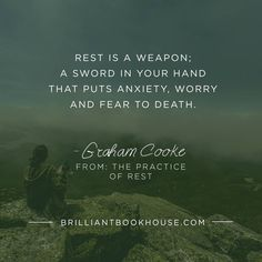 Rest is a weapon; a sword in your hand that puts anxiety, worry and fear to…