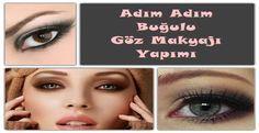 Buğulu Göz Makyajının Adım Adım Anlatımı | Güzellik Maskeleri