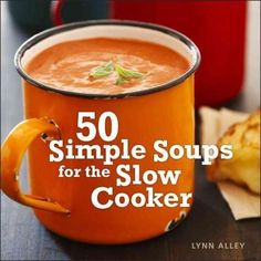 "Simple Soups for the Slow Cooker"": Lynn Alley, author of The Gourmet Slow Cooker, is famous for creating flavorful homemade meals using the kitchen's most coveted countertop appliance--the slow cooker. Inside 50 Simple Soups for the Slow Cooker, Alley Crock Pot Soup, Crockpot Dishes, Crock Pot Slow Cooker, Crock Pot Cooking, Slow Cooker Recipes, Soup Recipes, Cooking Recipes, Dinner Recipes, Recipies"