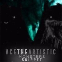 Monsters [ SNIPPET ] by Ace The Artistic on SoundCloud