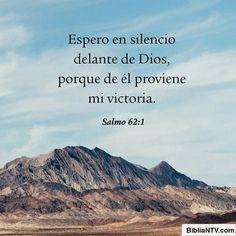 En Dios solamente está acallada mi alma;De él viene mi salvación. Salmos 62:1