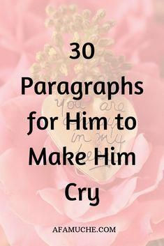 30 Paragraphs for him to make him cry - Deep love quotes for soul mates in a romantic relationship, relationship text, relationship quotes, - Love Quotes For Her, Love Texts For Him, Love You Quotes For Him Husband, Love Poems For Him, Love Quotes For Him Romantic, Cute Love Quotes, Deep Quotes About Love, Inspirational Quotes About Love, Love Yourself Quotes