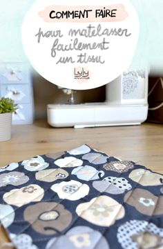 Matelasser facilement un tissu - Lyly met la main la patte - tutoriels gratuits - Matelasser facilement un tissu – Lyly met la main la patte – tutoriels gratuits The Effective P - Easy Sewing Projects, Sewing Projects For Beginners, Sewing Hacks, Sewing Tutorials, Sewing Tips, Free Tutorials, Sewing Ideas, Coin Couture, Couture Sewing