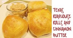 Homemade Texas Roadhouse Rolls (made in bread maker) & Cinnamon Butter by LovelyLittleSnippets
