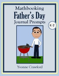 For kindergarten - 1st grade:  This is a packet of 10 math journal prompts with an Father's Day theme. $1.00
