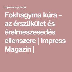 Fokhagyma kúra – az érszűkület és érelmeszesedés ellenszere | Impress Magazin | Life, Women, Woman