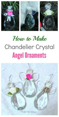 Add some elegance to your Christmas tree by making lovely angel ornaments using chandelier crystals.