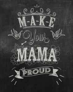 goodtypography:  by Pijaczaj  DEFINITELY frame this beside a photo of mom <3 LOVE that idea