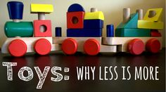 """Everyone's happier with less -  """"Too many toys create distraction, stifle imagination, and leave kids wanting more, more, more."""""""