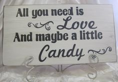 Rustic Wedding All You Need is LOVE Candy Bar Buffet Sweets Table Treat Sign Reception. $25.00, via Etsy.