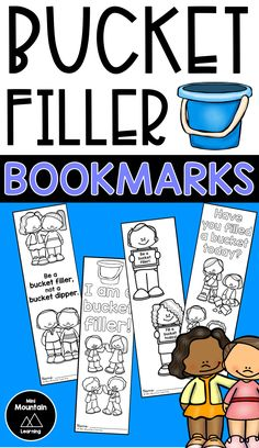 """Use these bucket filler bookmarks as an activity after reading the book, """"Have You Filled a Bucket Today?"""". They can be used as reminders to be bucket fillers."""