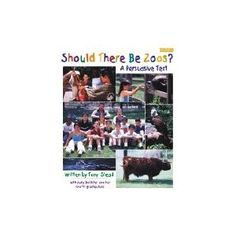 Should There Be Zoos?: A Persuasive Text