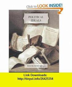 Political Ideals (9781466297241) Bertrand Russell , ISBN-10: 1466297247  , ISBN-13: 978-1466297241 ,  , tutorials , pdf , ebook , torrent , downloads , rapidshare , filesonic , hotfile , megaupload , fileserve