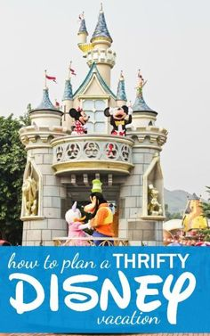 How to plan a Disney Vacation on a Budget. Great travel tips for saving money.