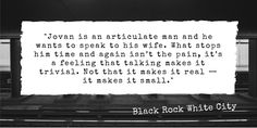 Book Quote - Black Rock White City by A S Patric. Read our book review and more quotes from the Miles Franklin award winning novel.