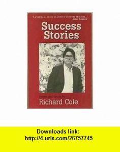 Success Stories Poems and Essays (9780966324808) Richard Cole , ISBN-10: 0966324803  , ISBN-13: 978-0966324808 ,  , tutorials , pdf , ebook , torrent , downloads , rapidshare , filesonic , hotfile , megaupload , fileserve