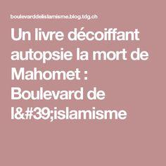 Un livre décoiffant autopsie la mort de Mahomet : Boulevard de l'islamisme