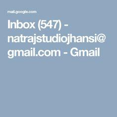 Inbox (547) - natrajstudiojhansi@gmail.com - Gmail