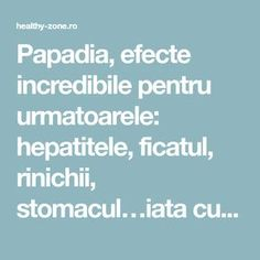 Papadia, efecte incredibile pentru urmatoarele: hepatitele, ficatul, rinichii, stomacul…iata cum se prepara - Healthy Zone Good To Know, Cancer, Healthy, Knits, Plant, Knit Stitches, Tuto Tricot, Health, Knitting Stitches