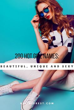 200 Hot Girl Names: Beautiful, Unique and Sexy