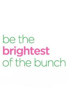be the brightest of the bunch