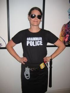 This needs to be my next Halloween costume. Grammar Police: to serve and correct