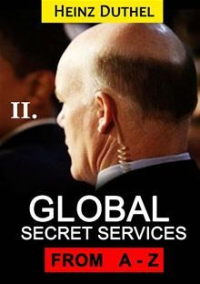 Worldwide Secret Service and Intelligence Agencies By: Heinz Duthel