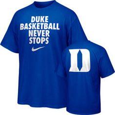 Duke Blue Devils Royal Nike Basketball Never Stops T-Shirt $0.00 http://www.fansedge.com/Duke-Blue-Devils-Royal-Nike-Basketball-Never-Stops-T-Shirt-_-112868614_PD.html?social=pinterest_pfid52-72333
