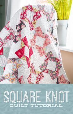Inspired a macrame design, the Square Knot quilt is an adorable creation that comes together quickly and easily using precut quilting fabric! Missouri Star Quilt Pattern, Missouri Quilt Tutorials, Star Quilt Patterns, Star Quilts, Quilting Tutorials, Quilting Designs, Quilting Ideas, Msqc Tutorials, Quilting Projects