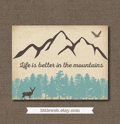 Hey, I found this really awesome Etsy listing at https://www.etsy.com/listing/208085589/life-is-better-in-the-mountains