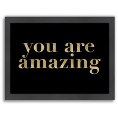 """Americanflat """"You Are Amazing"""" Framed Wall Art, Black ($110) ❤ liked on Polyvore featuring home, home decor, wall art, black, filler, text, phrase, quotes, saying and framed wall art"""