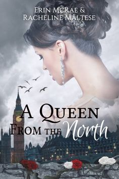Blog Tour: A Queen From the North by Erin McRae & Racheline Maltese with Excerpt and Giveaway - SnoopyDoo's Book Reviews