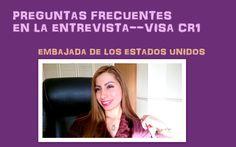 PREGUNTAS FRECUENTES ENTREVISTA VISA CR1 - EMBAJADA DE USA