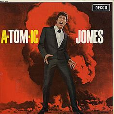 "Tom Jones's 1965 ""A-Tom-Ic Jones"" (his second UK album)"