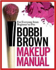 Bobbi Brown Makeup Manual: For Everyone. book by Bobbi Brown Love Makeup, Makeup Tips, Beauty Makeup, Makeup Tutorials, Makeup Ideas, Amazing Makeup, Makeup Style, Perfect Makeup, Contagion Film