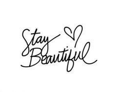 Stay Beautiful Always!