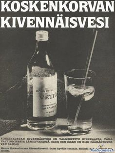 Koskenkorvan kivennäisvesi Old Commercials, Good Old Times, Those Were The Days, Old Pictures, Vintage Ads, Whiskey Bottle, Nostalgia, Lol, Memories