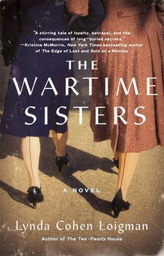 """The Wartime Sisters by Lynda Cohen Loigman. Two estranged sisters, raised in Brooklyn and each burdened with her own shocking secret, are reunited at the Springfield Armory in the early days of WWII. While one sister lives in relative ease on the bucolic Armory campus as an officer's wife, the other arrives as a war widow and takes a position in the Armory factories as a """"soldier of production."""" Resentment festers between the two, and secrets are shattered when a mysterious figure from the…"""
