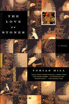 The Love of Stones: A Novel by Tobias Hill