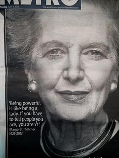 Being powerful is like being a lady...   - Margaret Thatcher